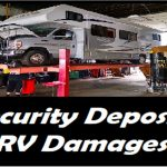 I damaged the rental RV during the trip, will I get my security deposit back?