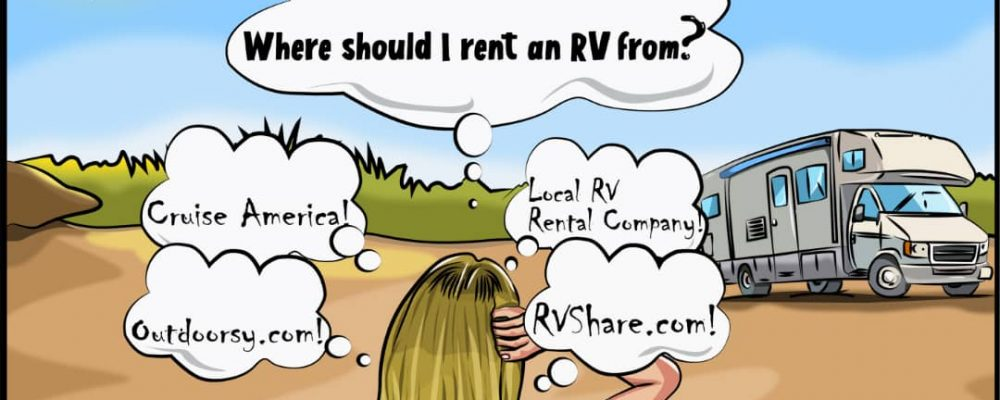 Where should I rent an RV from: Traditional (CruiseAmerica, El Monte) or Peer to Peer (Outdoorsy.com, RVShare.com)