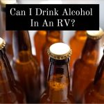 Alcohol and RV | Do they mix well?